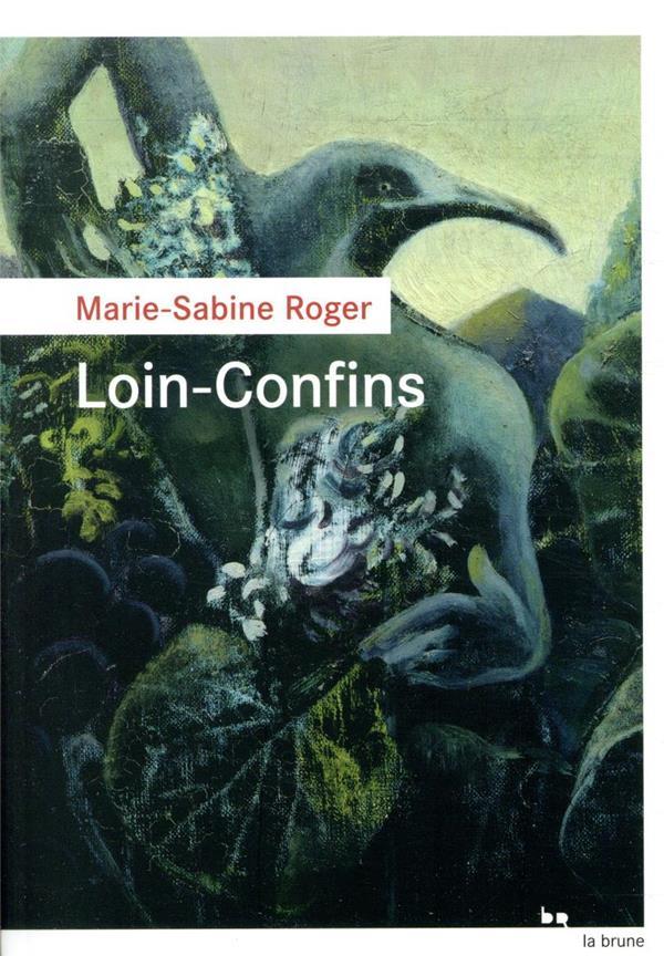 LOIN-CONFINS ROGER MARIE-SABINE ROUERGUE