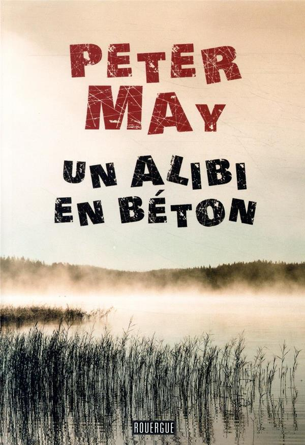 UN ALIBI EN BETON MAY PETER ROUERGUE