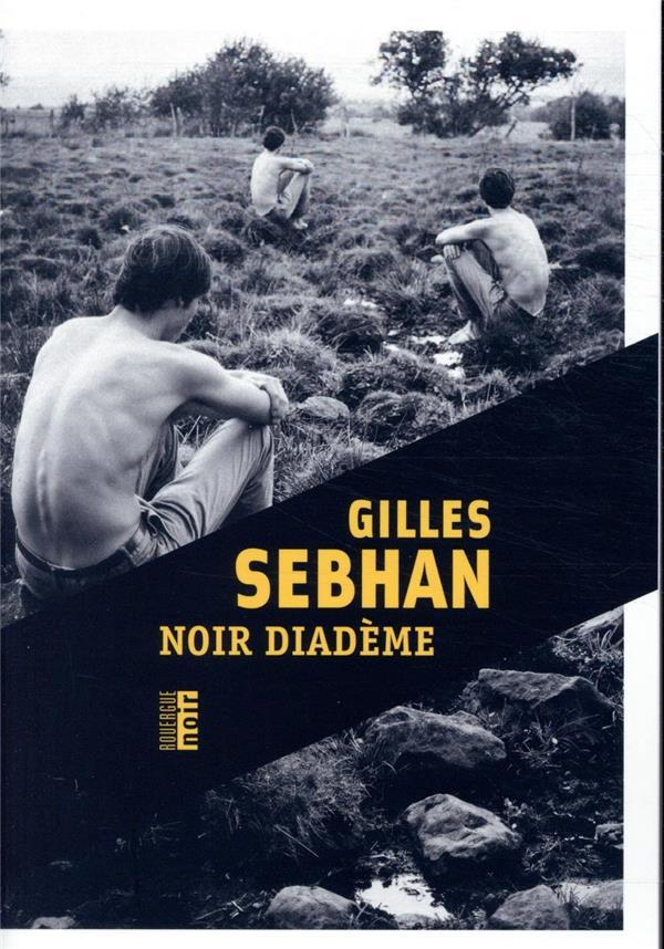 NOIR DIADEME SEBHAN, GILLES ROUERGUE