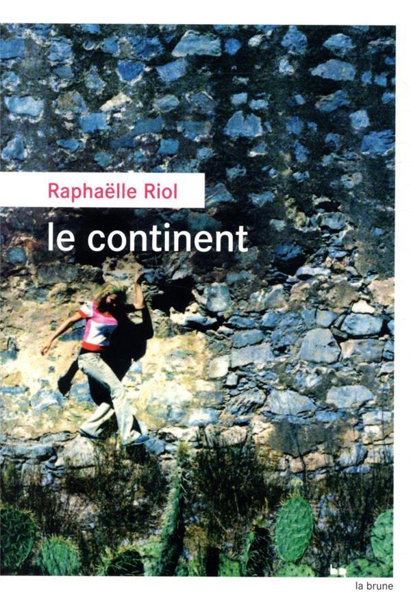 LE CONTINENT RIOL RAPHAELLE ROUERGUE