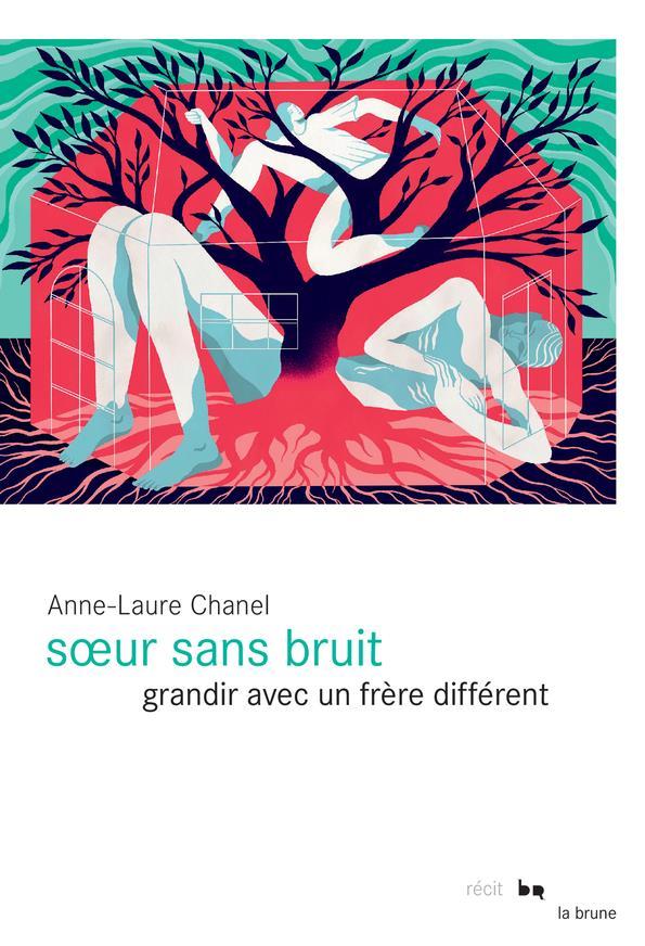 SOEUR SANS BRUIT  -  GRANDIR AVEC UN FRERE DIFFERENT
