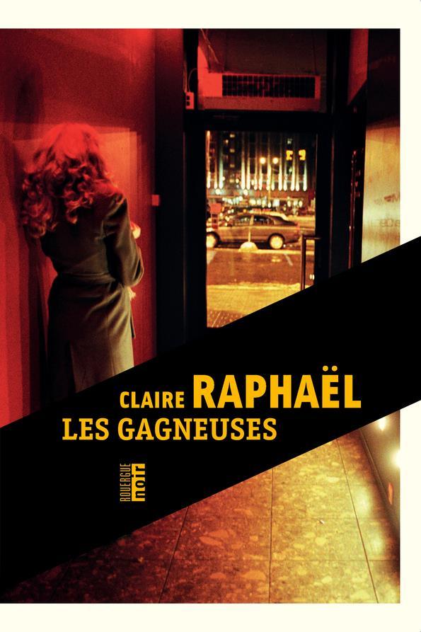 LES GAGNEUSES RAPHAEL, CLAIRE ROUERGUE