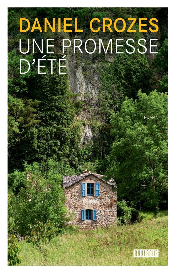 UNE PROMESSE D'ETE CROZES, DANIEL ROUERGUE