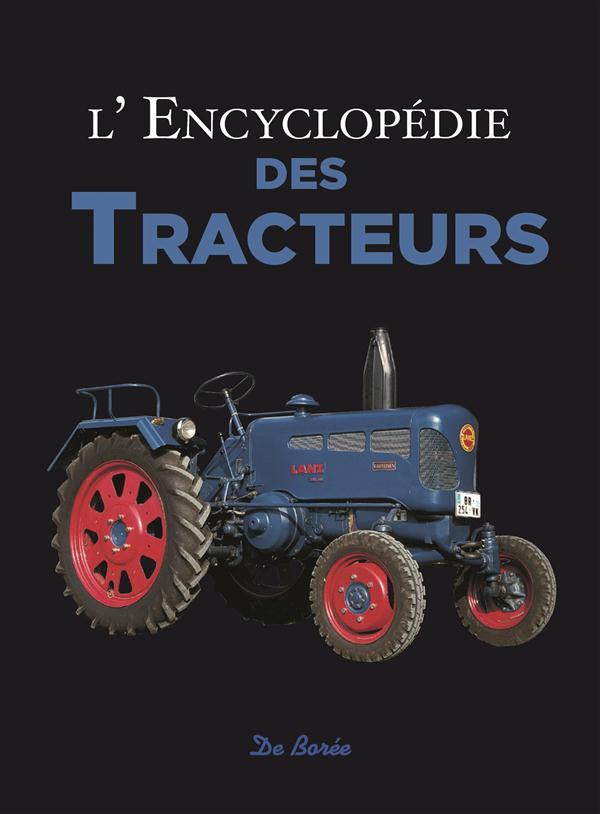 L'ENCYCLOPEDIE DES TRACTEURS COLLECTIF Ed. De Borée