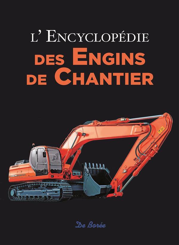 ENCYCLOPEDIE DES ENGINS DE CHANTIER BERGER ROLF Ed. De Borée