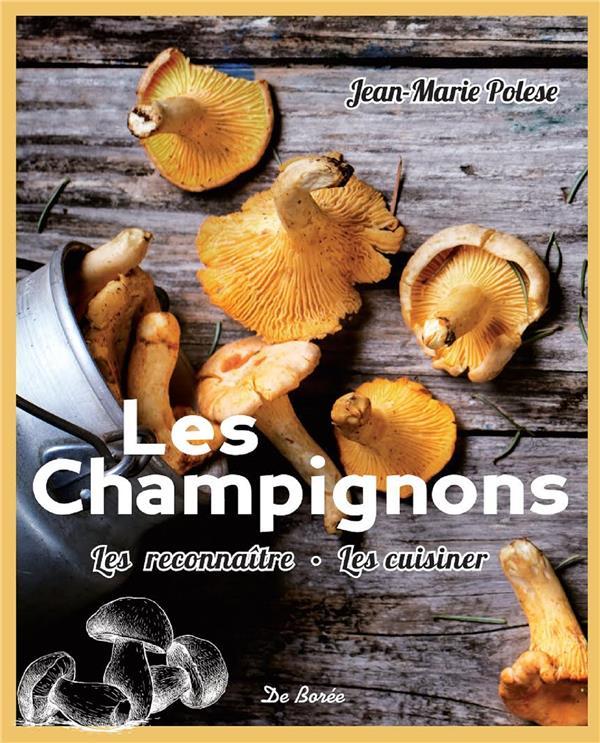 CHAMPIGNONS LES RECONNAITRE, LES CUISINER (LES)  DE BOREE