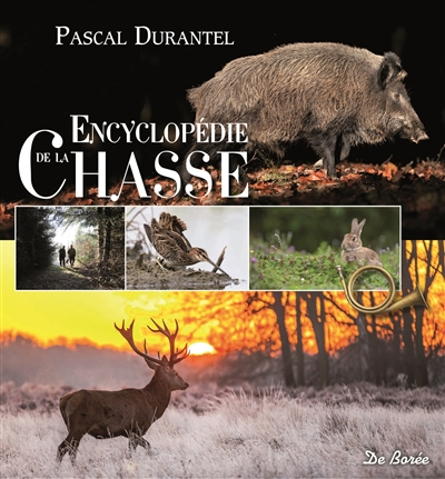 ENCYCLOPEDIE DE LA CHASSE  DE BOREE