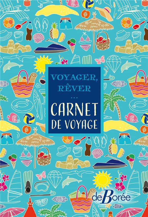 VOYAGER, REVER...  -  CARNET DE VOYAGE