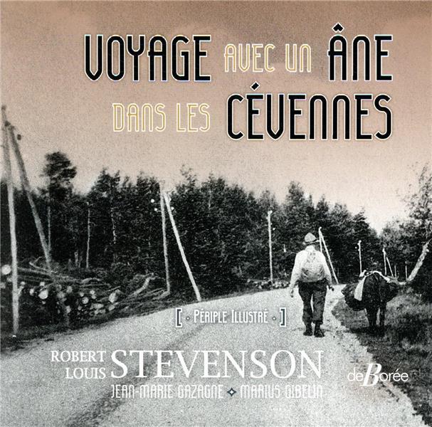 STEVENSON, ROBERT LOUIS  - VOYAGES AVEC UN ANE DANS LES CEVENNES  -  PERIPLE ILLUSTRE
