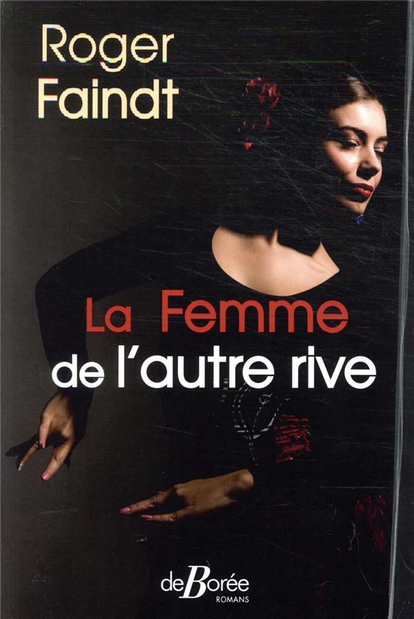 LA FEMME DE L'AUTRE RIVE FAINDT, ROGER DE BOREE