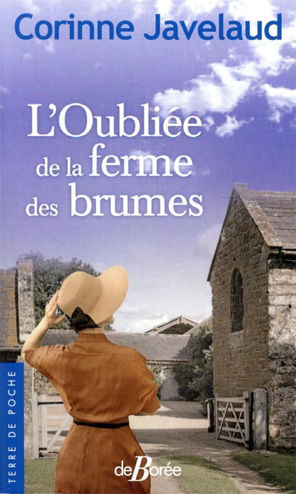 L'OUBLIEE DE LA FERME DES BRUMES JAVELAUD, CORINNE DE BOREE
