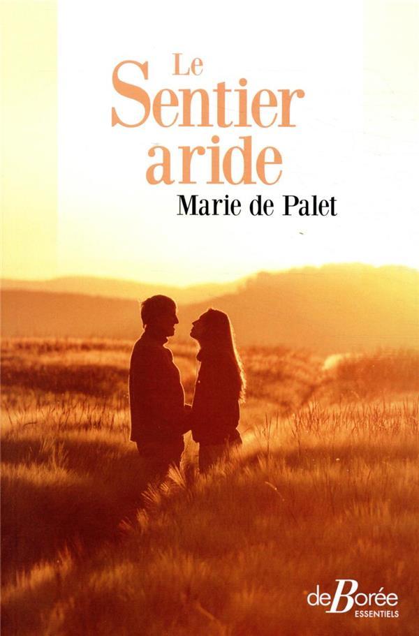 LE SENTIER ARIDE DE PALET MARIE DE BOREE
