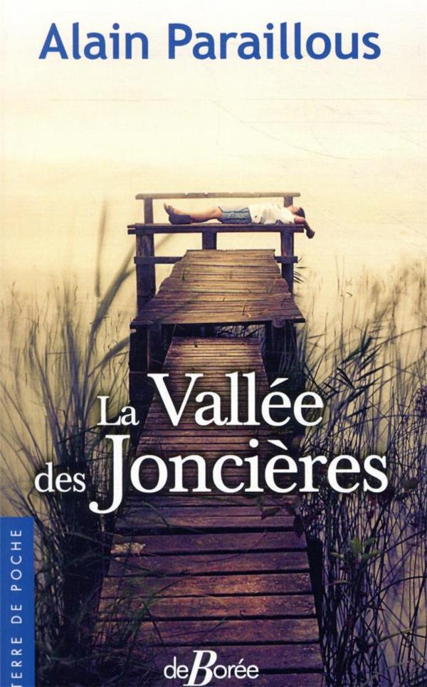 LA VALLEE DES JONCIERES PARAILLOUS, ALAIN DE BOREE