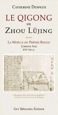 LE QI GONG DE ZHOU LUJING - LA MOELLE DU PHENIX ROUGE