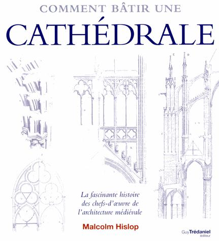 Comment Batir Une Cathedrale HISLOP MALCOLM G. Trédaniel