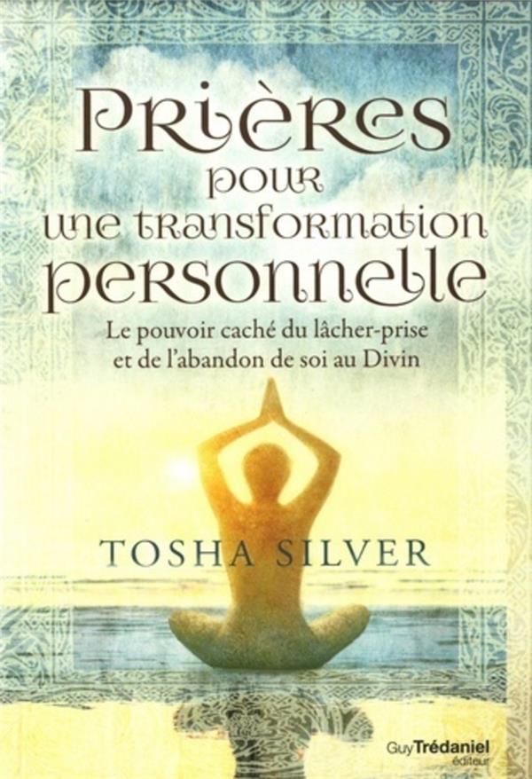 PRIERES POUR UNE TRANSFORMATIO SILVER TOSHA TREDANIEL