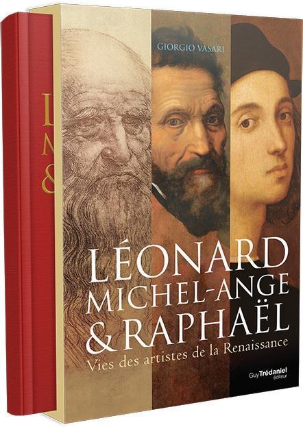 LÉONARD MICHEL-ANGE & RAPHAËL GIORGIO VASARI TREDANIEL