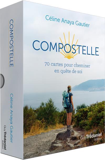 COMPOSTELLE  -  70 CARTES POUR CHEMINER EN QUETE DE SOI ANAYA GAUTIER, CELINE TREDANIEL