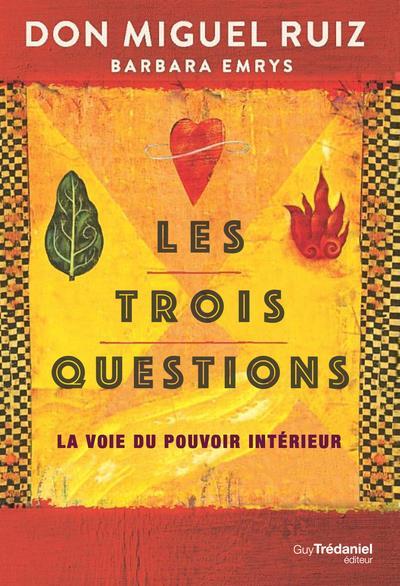 LES TROIS QUESTIONS  -  LA VOIE DU POUVOIR INTERIEUR RUIZ, MIGUEL  TREDANIEL