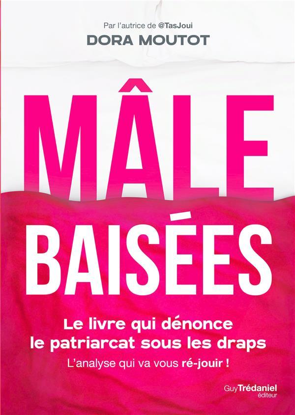 MALES BAISEES : COMMENT LE PATRIARCAT S-IMMISCE SOUS LA COUETTE