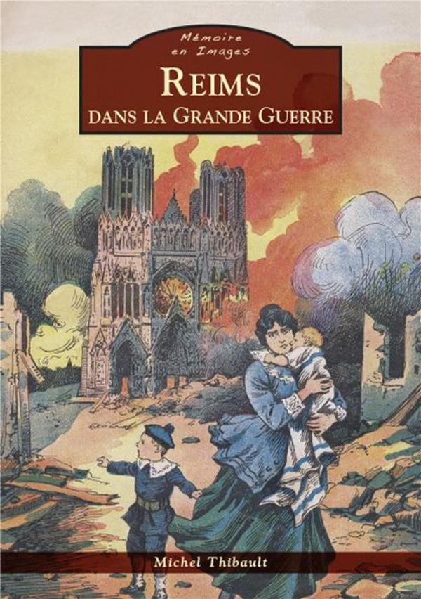 REIMS DANS LA GRANDE GUERRE Thibault Michel A. Sutton