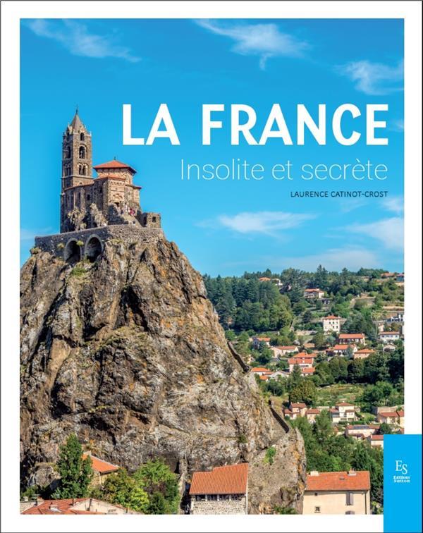 LA FRANCE INSOLITE ET SECRETE
