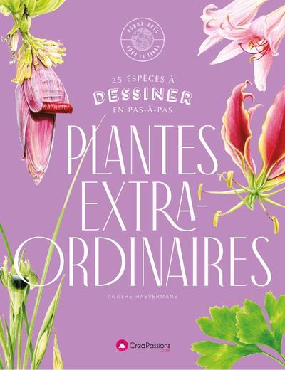 DESSINER LES PLANTES EXTRAORDINAIRES : 30 ESPECES EXCEPTIONNELLES A DESSINER EN PAS-A-PAS HAEVERMANS, AGATHE CREAPASSIONS