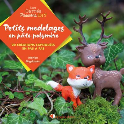 PETITS MODELAGES EN PATE POLYMERE MIGDALSKA MARLEN CREAPASSIONS
