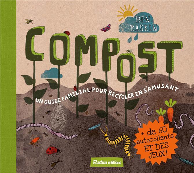 COMPOST (GUIDE FAMILIAL) Raskin Ben Rustica