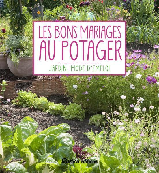 LES BONS MARIAGES AU POTAGER Renault Laurent Rustica