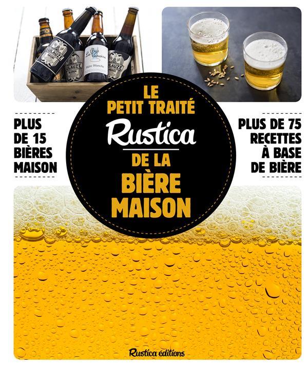 LE PETIT TRAITE RUSTICA DE LA BIERE MAISON GUEZILLE, CAROLINE Rustica
