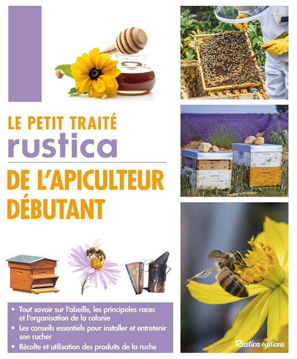 LE PETIT TRAITE RUSTICA DE L'APICULTEUR DEBUTANT FERT Rustica