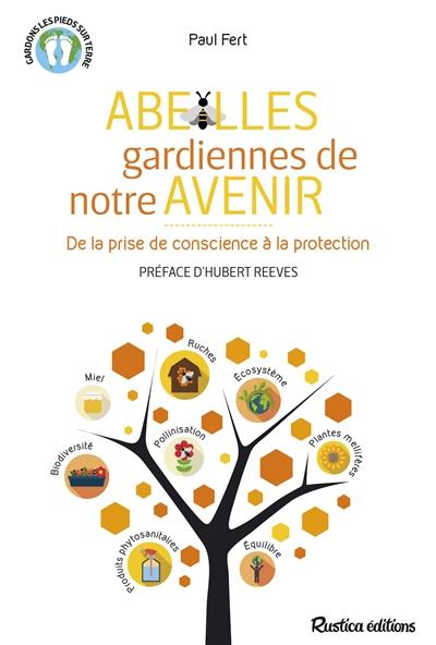 ABEILLES, GARDIENNES DE NOTRE AVENIR FERT, PAUL Rustica