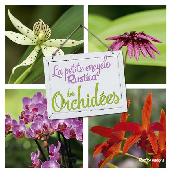 LA PETITE ENCYCLO RUSTICA DES ORCHIDEES  RUSTICA