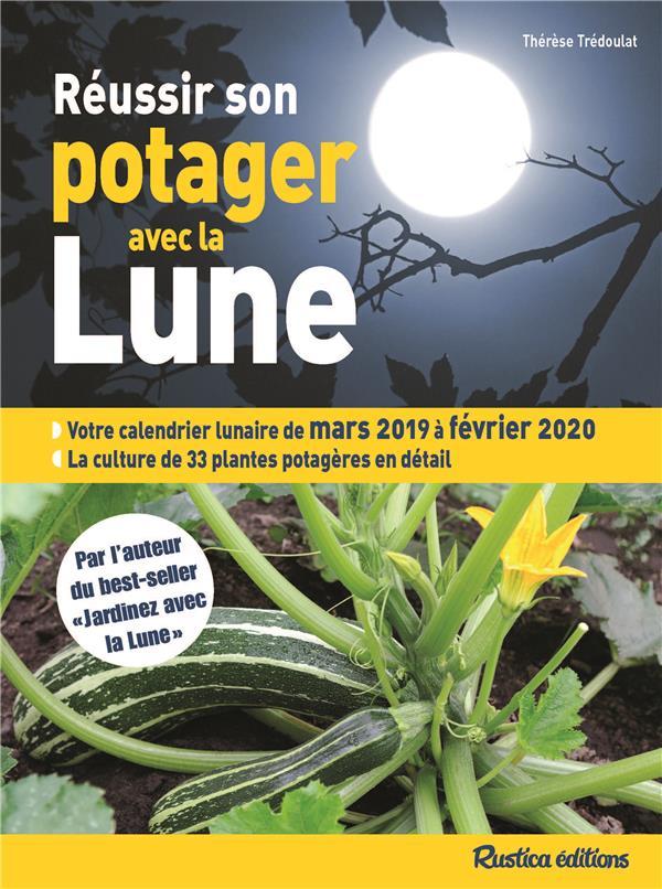 REUSSIR SON POTAGER AVEC LA LUNE 2019-2020  RUSTICA