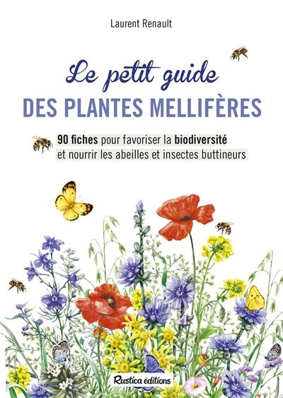 LE PETIT GUIDE DES PLANTES MELLIFERES RENAULT, LAURENT RUSTICA