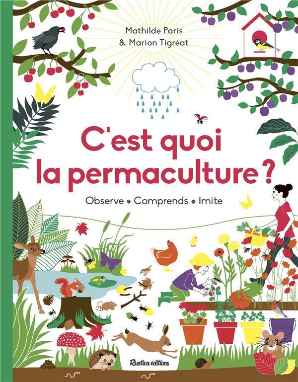 C'EST QUOI LA PERMACULTURE ? OBSERVE, COMPRENDS, IMITE PARIS/TIGREAT RUSTICA