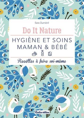 HYGIENE ET SOINS MAMAN et BEBE  -  RECETTES A FAIRE SOI-MEME