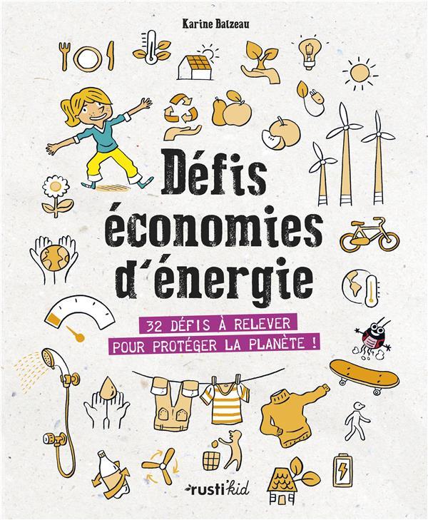 DEFIS ECONOMIES D'ENERGIE  -  32 DEIFS A RELEVER POUR PROTEGER LA PLANETE ! BALZEAU/AUDOUIN RUSTICA