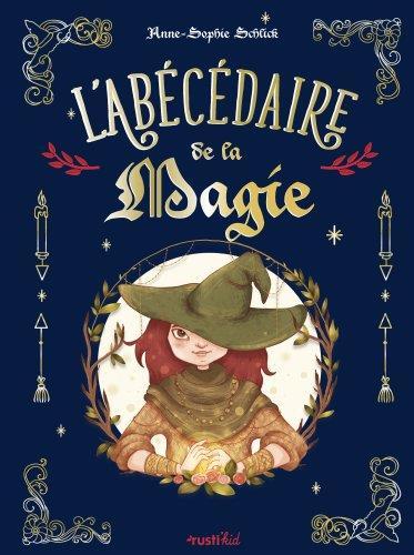 L'ABECEDAIRE DE LA MAGIE SCHLICK ANNE-SOPHIE RUSTICA