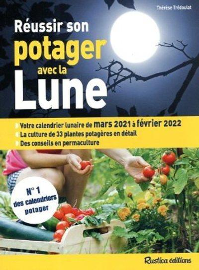 REUSSIR SON POTAGER AVEC LA LUNE (EDITION 20212022) COLLECTIF NC