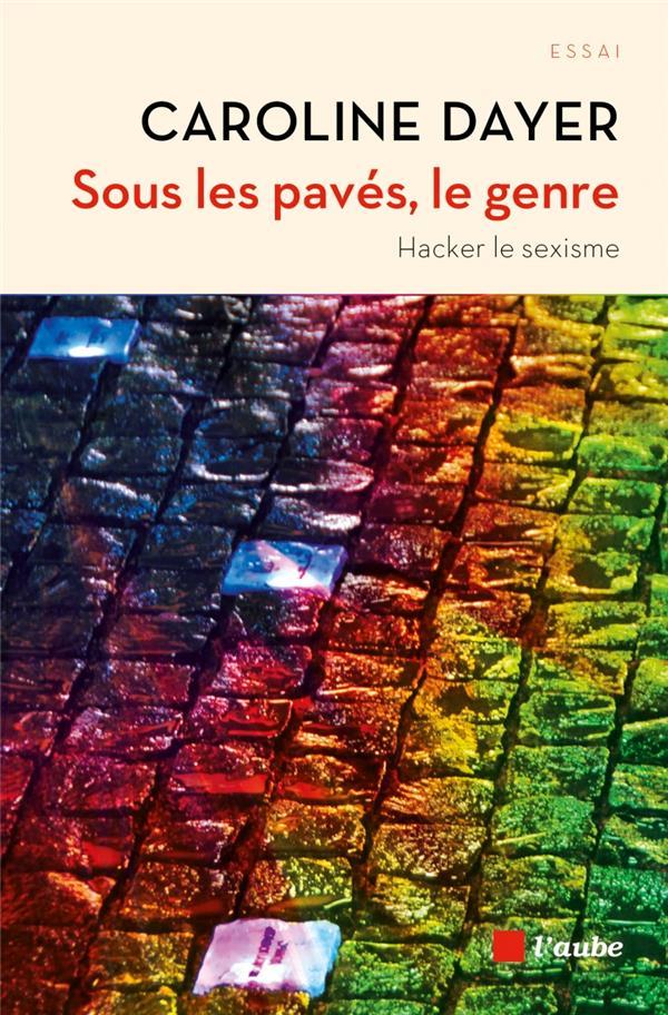 SOUS LES PAVES, LE GENRE - HACKER LE SEXISME