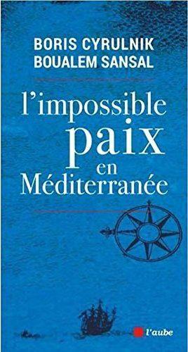 L'IMPOSSIBLE PAIX EN MEDITERRANEE