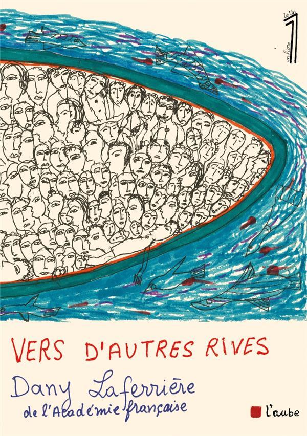 VERS D-AUTRES RIVES LAFERRIERE DANY DE L AUBE