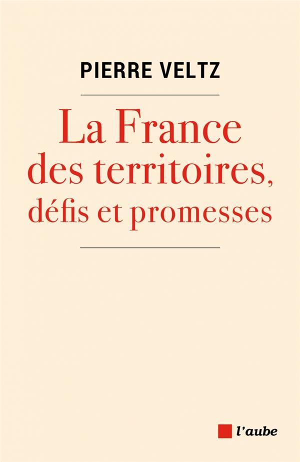 LA FRANCE DES TERRITOIRES, DEF VELTZ PIERRE DE L AUBE