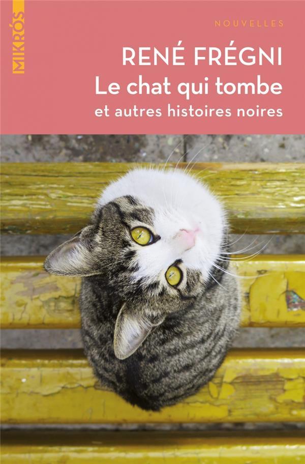 LE CHAT QUI TOMBE (ET AUTRES HISTOIRES NOIRES)