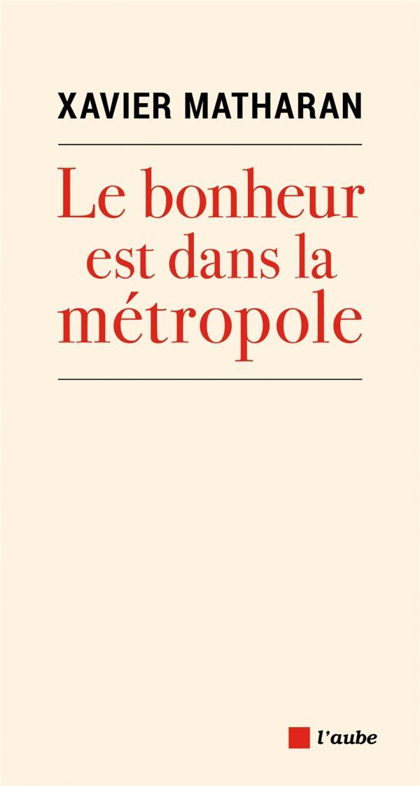 LE BONHEUR EST DANS LA METROPOLE