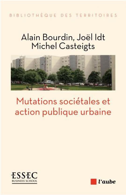 MUTATIONS SOCIETALES ET ACTION PUBLIQUE URBAINE