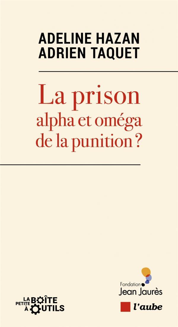 LA PRISON : ALPHA ET OMEGA DE