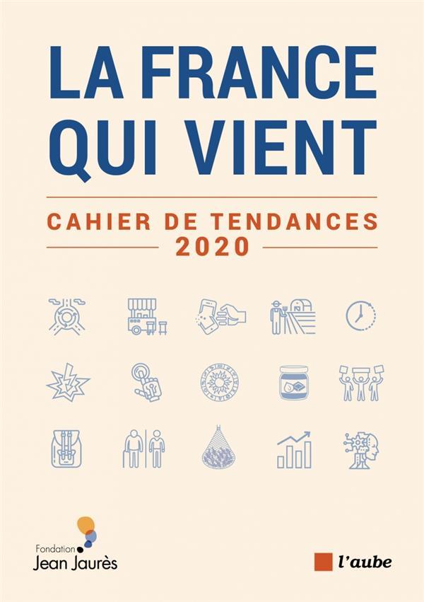 LA FRANCE QUI VIENT  -  CAHIER DE TENDANCES 2020